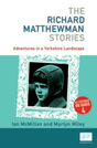 The Richard Matthewman Stories by Ian McMillan & Martyn Wiley